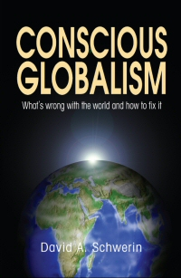 Conscious Globalism by David Schwerin